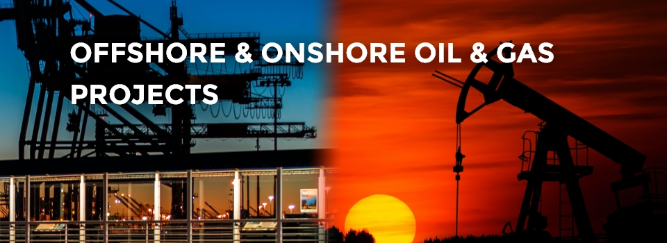 Offshore and Onshore oil & gas projects